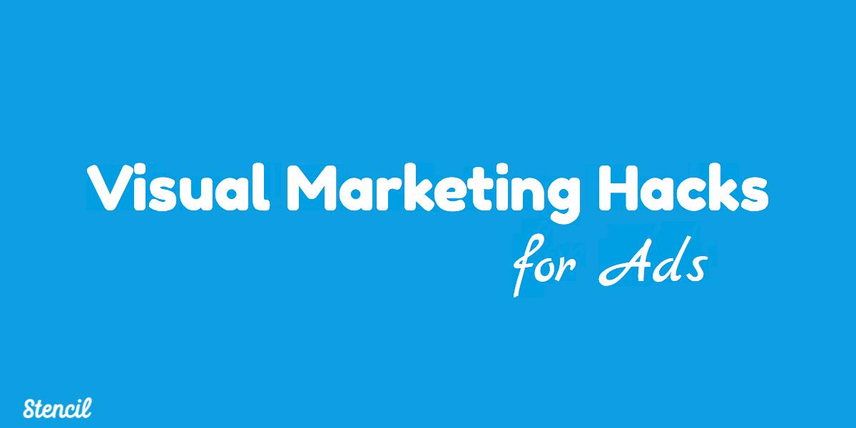 stencil.visual marketing hacks for ads