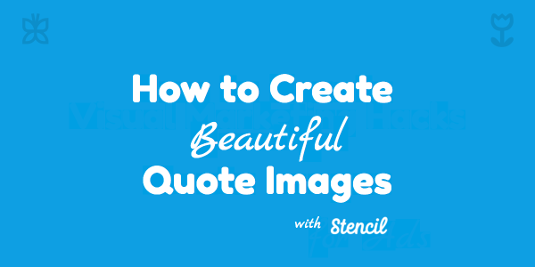 How to Create Beautiful Quote Images with Stencil