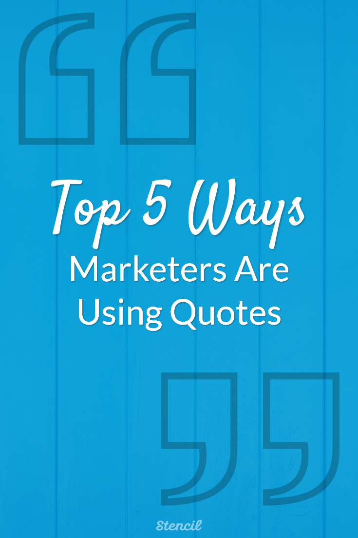 Top 5 Ways Marketers Are Using Quotes #quotes #visualmarketing
