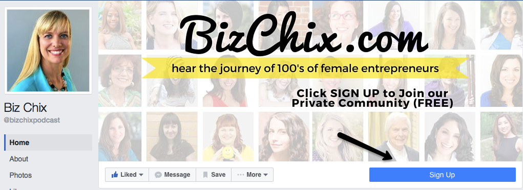 Bizchix FB page Sign Up Button, it's the easiest way to collect names of people are interested in your content.