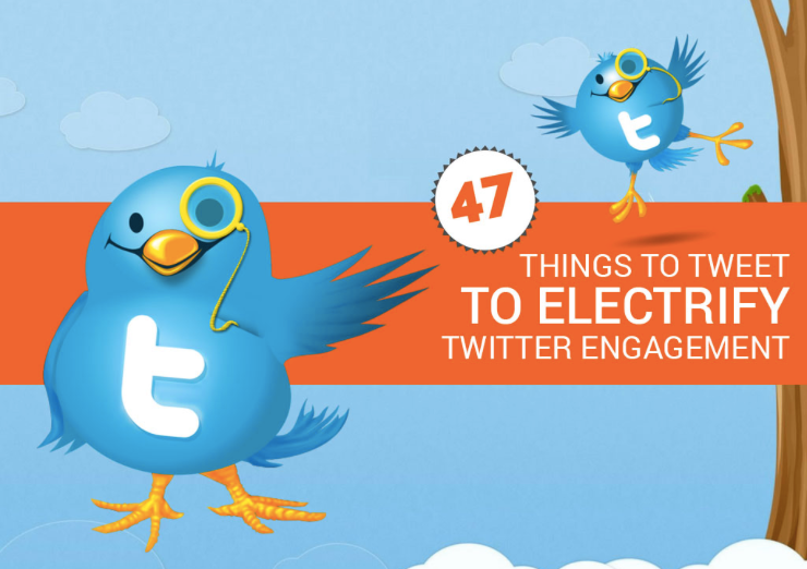 47 Things to Tweet to Electrify Twitter Engagement via Rebekah Radice