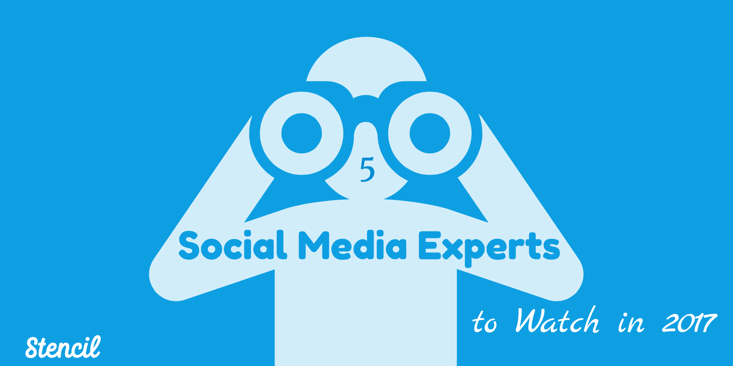 5 Social Media Experts to Watch in 2017 via Stencil