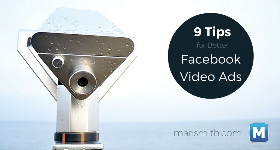 9 Tips for Better Facebook Video Ads by Mari Smith