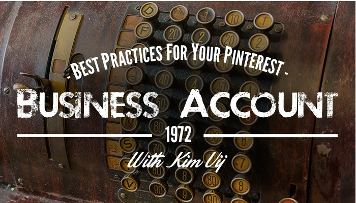 Best Practices for your Pinterest Business Account with Kim Vij