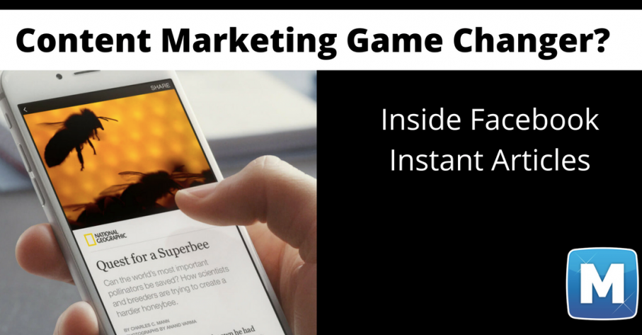 Content Marketing Game Changer? Inside Facebook Instant Articles by Mari Smith