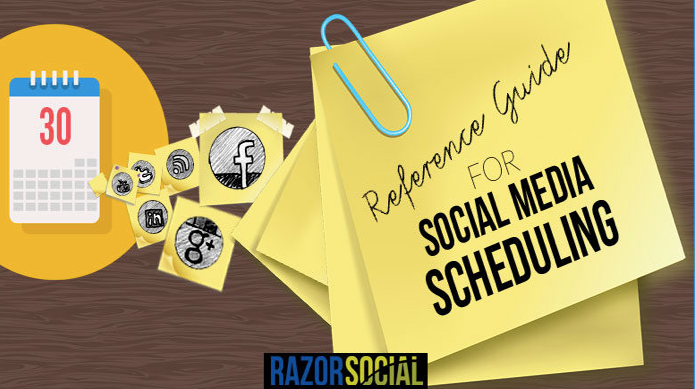 Reference Guide for Social Media Scheduling by Razor Social