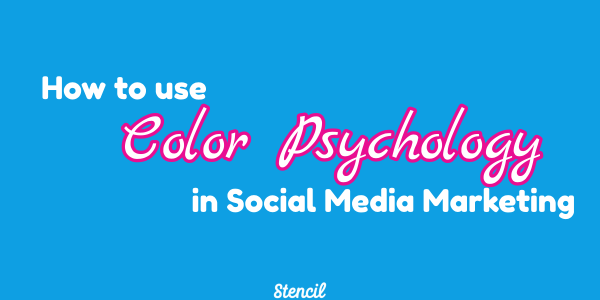 color psychology in social media marketing with Stencil