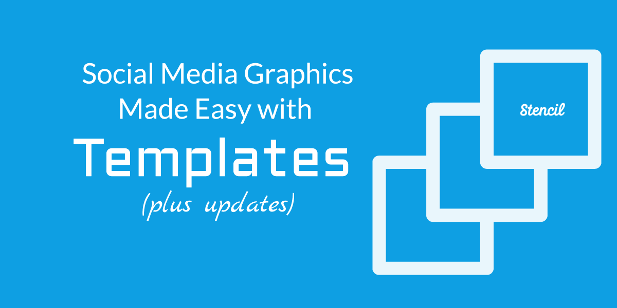 social media graphics made easy with templates in stencil