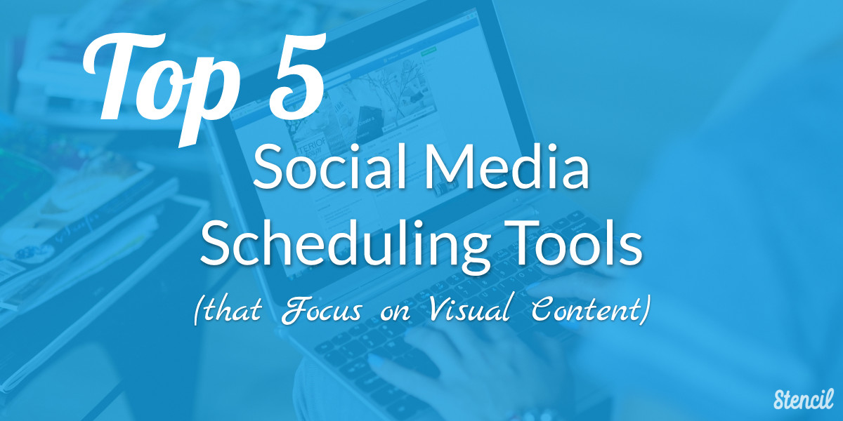 Top 5 Social Media Scheduling Tools