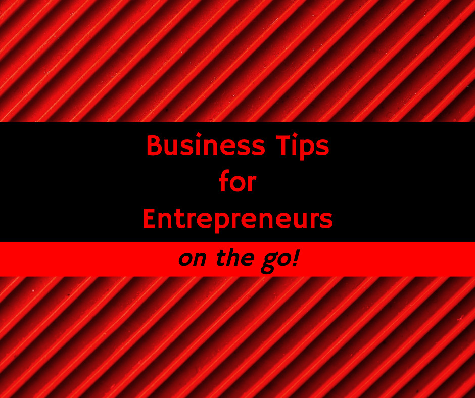 Business Tips for Entrepreneurs on the go with red pattern background with color backgrounds on text.