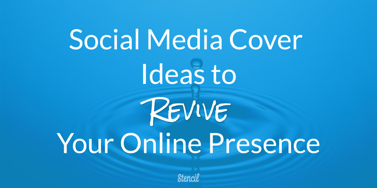 Social media cover ideas to revive your online presence.