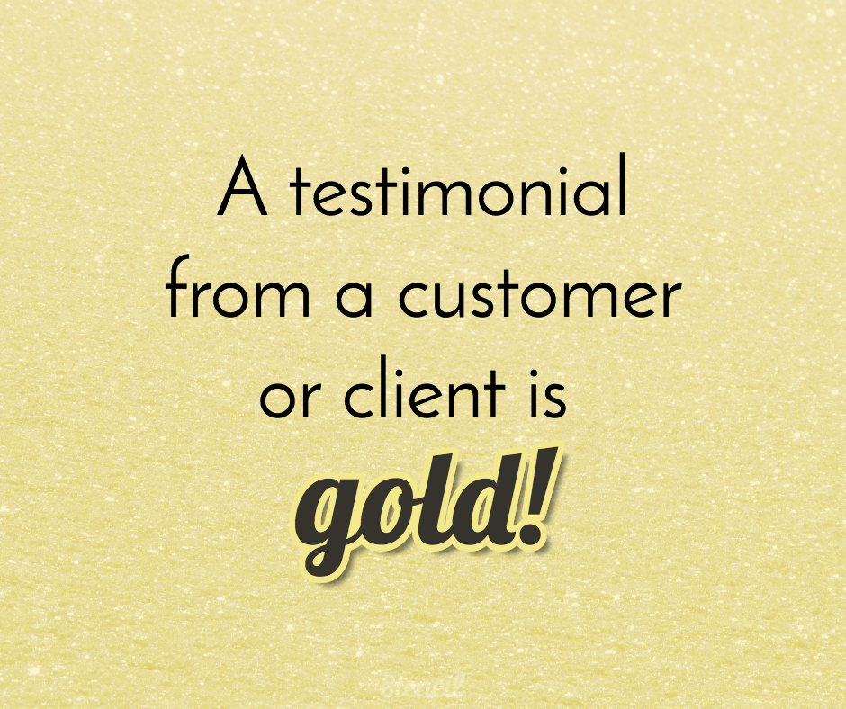 A testimonial from a customer or client is gold!
