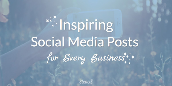 Inspiring Social Media Posts for Every Business