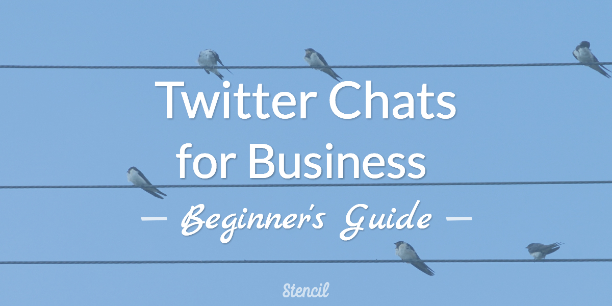 Twitter Chats for Business (Beginner's Guide)