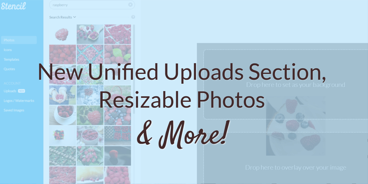New Unified Uploads Section, Resizeable Photos & More!