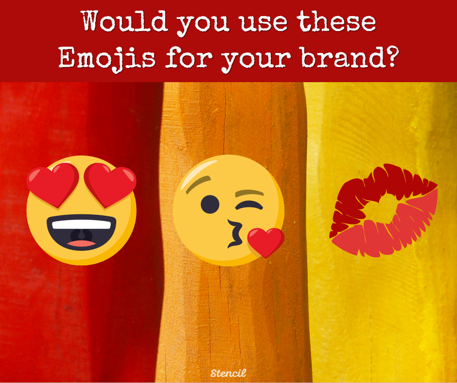 Would you use these emojis for your brand_