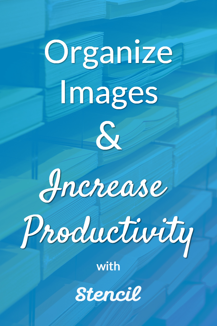 Organize Images & Increase Productivity