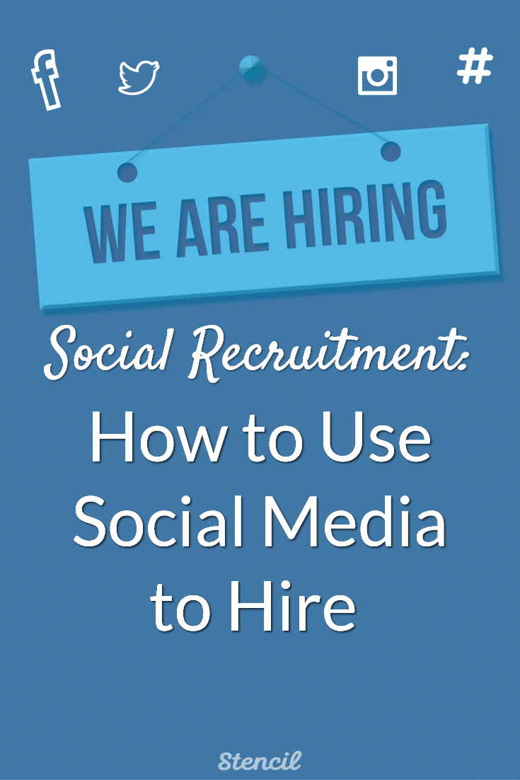 Social Recruitment: How to Use Social Media to Hire