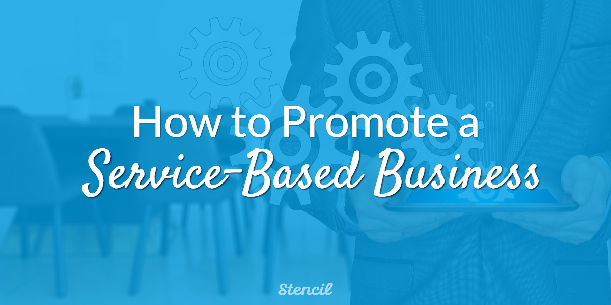 How to promote a service-based business