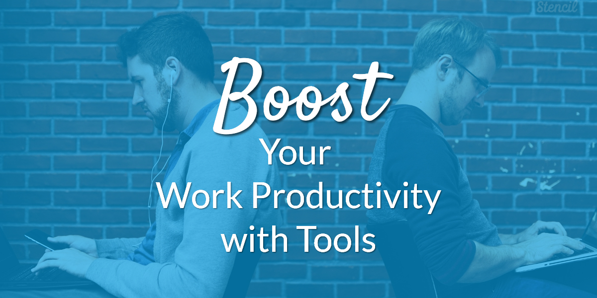 Boost your Work Productivity with Tools