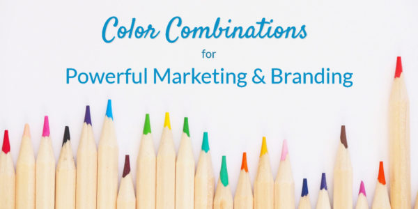 Color Combinations for Powerful Marketing and Branding