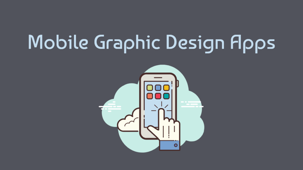 Mobile Graphic Design Apps for non-designers.