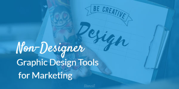 Non-Designer Graphic Design Tools for Marketing