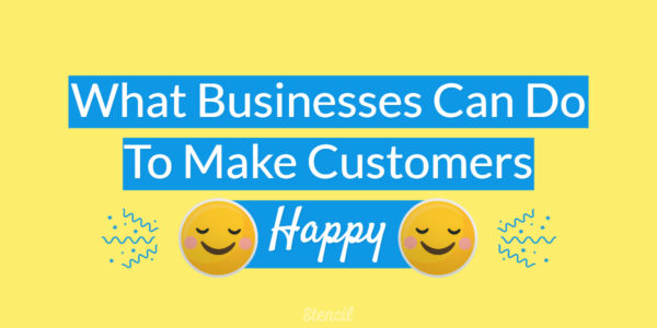 What Business Can Do To Make Customers Happy