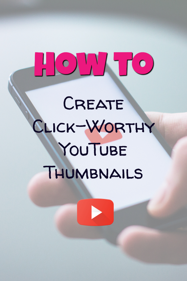 How to Create Click-Worthy YouTube Thumbnails