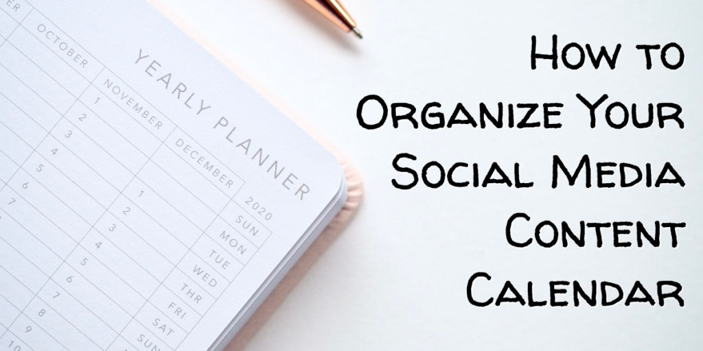 How to Organize Your Social Media Content Calendar