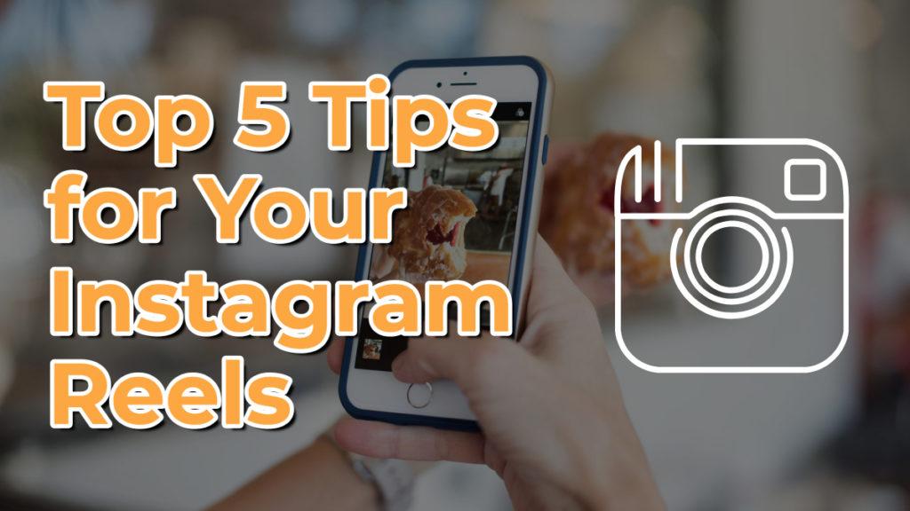 Top 5 Tips for Your Instagram Reels