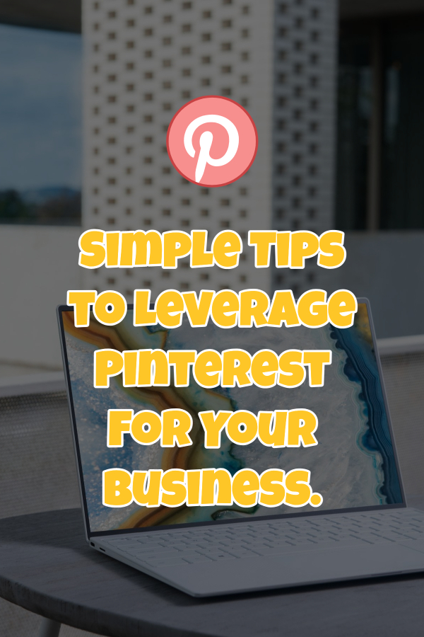 SimpleTips to Leverage Pinterest For Your Business.